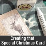 Creating that Special Christmas Card – Preparing for Christmas