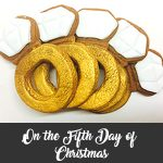 On the Fifth Day of Christmas my true love gave to me.. Five Golden Rings