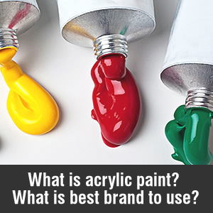 What is acrylic paint and what is the best brand to use?