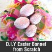 How to make an Easter Bonnet from Scratch
