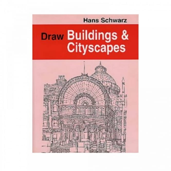 Book: Draw Buildings and Cityscapes Guide by Hans Schwarz*