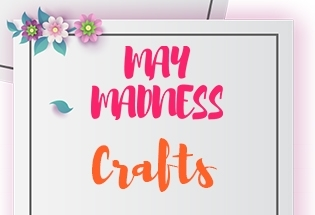 MAY MADNESS - CRAFT